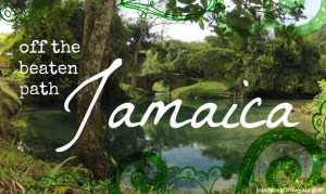 Off the Beaten Path Jamaica | Intentional Travelers